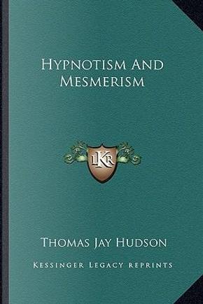 Hypnotism and Mesmerism by Thomas Jay Hudson