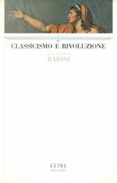 Classicismo e rivoluzione by Giuliano Baioni