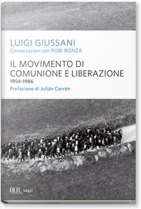 Il movimento di Comunione e Liberazione by Luigi Giussani, Robi Ronza