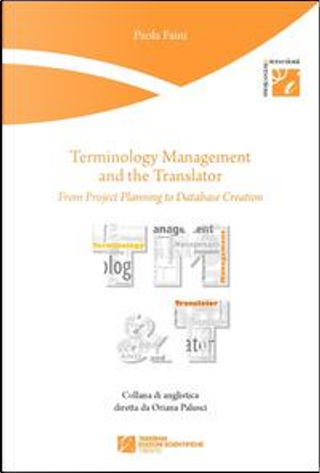 Terminology management and the translator. From project planning to database creation by Paola Faini