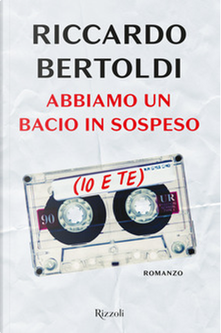 Abbiamo un bacio in sospeso (io e te) by Riccardo Bertoldi