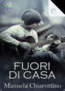 Fuori di casa by Manuela Chiarottino
