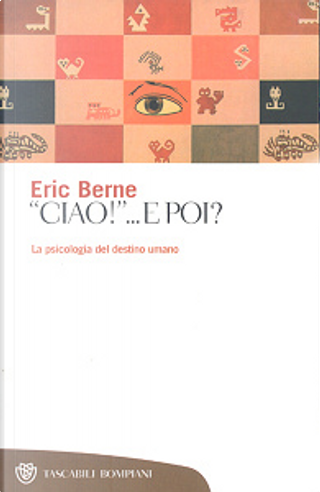 Ciao... E poi? by Eric Berne