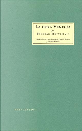 La otra Venecia by Predrag Matvejevic