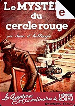 Le mystère du cercle rouge by Jean d'Auffargis