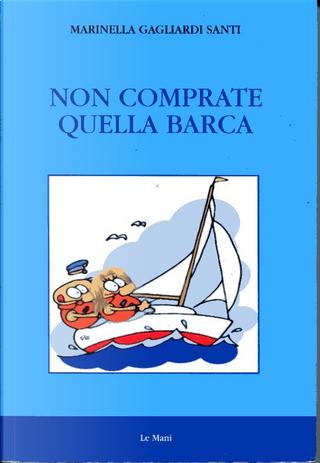 Non comprate quella barca by Marinella Gagliardi Santi