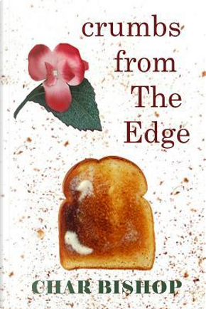 Crumbs from the Edge by Char Bishop