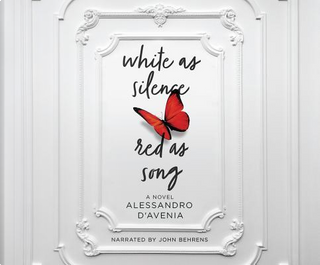 White As Silence, Red As Song by Alessandro D'Avenia