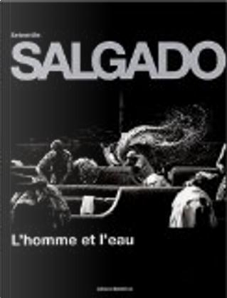 Sebastiao Salgado by Sebastiao Salgado