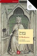 Il Medioevo by Jacques Le Goff