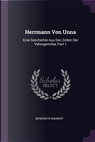 Herrmann Von Unna by Benedikte Naubert