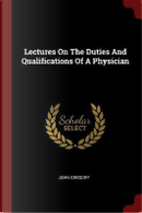 Lectures on the Duties and Qualifications of a Physician by John Gregory