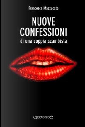 Nuove confessioni di una coppia scambista by Francesca Mazzucato