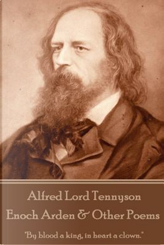 Enoch Arden & Other Poems by Alfred Tennyson Baron Tennyson