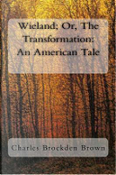 Wieland; Or, The Transformation by Charles Brockden Brown