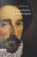 Il segretario di Montaigne by Luca Romano