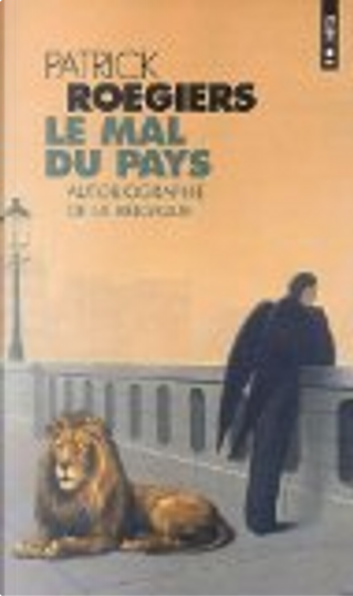 Le mal du pays by Patrick Roegiers