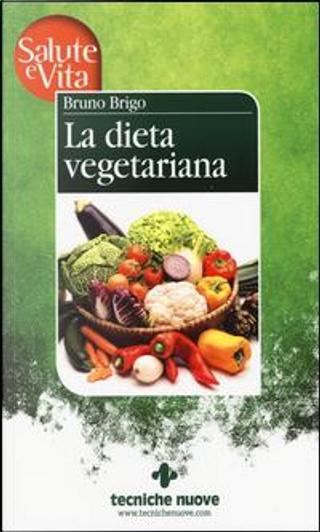 La dieta vegetariana by Bruno Brigo
