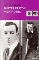 Buster Keaton: vida y obra by Kari Hotakainen