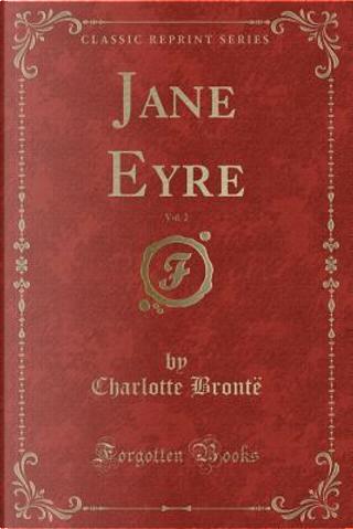 Jane Eyre, Vol. 2 (Classic Reprint) by Charlotte Brontë