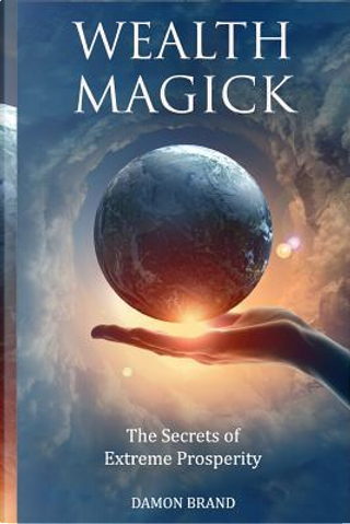 Wealth Magick by Damon Brand