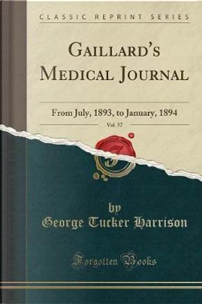 Gaillard's Medical Journal, Vol. 57 by George Tucker Harrison