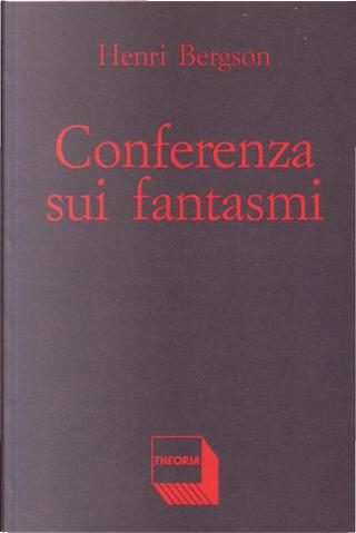 Conferenza sui fantasmi by Henri Bergson