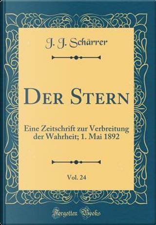 Der Stern, Vol. 24 by J. J. Scharrer