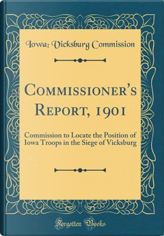 Commissioner's Report, 1901 by Iowa Vicksburg Commission