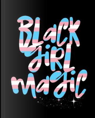 Black Girl Magic by Nirvan Printing