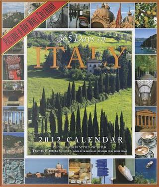 365 Days in Italy 2012 Calendar by Patricia Schultz