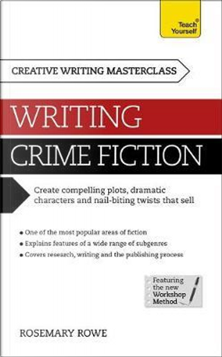 Teach Yourself Masterclass Writing Crime Fiction by Rosemary Rowe