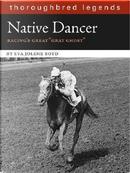 Native Dancer by Eva Jolene Boyd