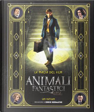 Animali fantastici e dove trovarli by Ian Nathan