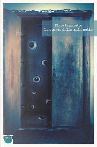 Le storie della mala notte by Elena Lazzaretto