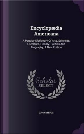 Encyclopaedia Americana by ANONYMOUS