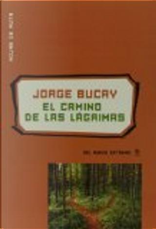 El camino de las lágrimas by Jorge Bucay