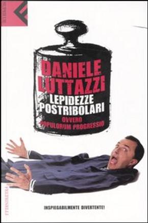 Lepidezze postribolari ovvero populorum progressio by Daniele Luttazzi