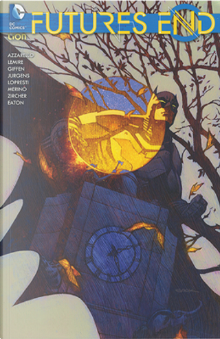 Futures End vol. 6 by Brian Azzarello, Dan Jurgens, Jeff Lemire, Keith Giffen