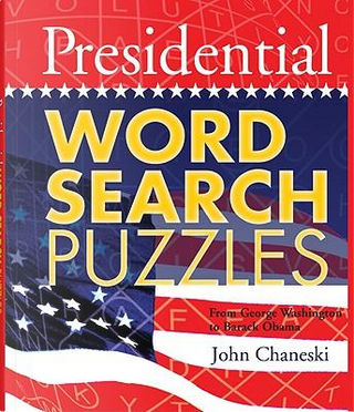 Presidential Word Search Puzzles by John Chaneski