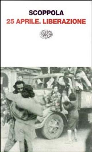 25 aprile liberazione by Pietro Scoppola