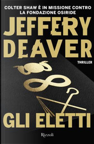Gli eletti by Jeffery Deaver