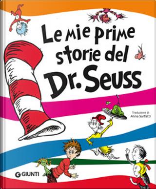 Le mie prime storie del Dr. Seuss by Dr. Seuss