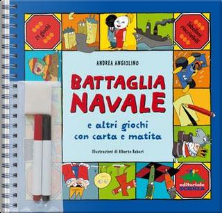Battaglia navale e altri giochi con carta e matita by Andrea Angiolino