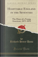 Hospitable England in the Seventies by Richard Henry Dana
