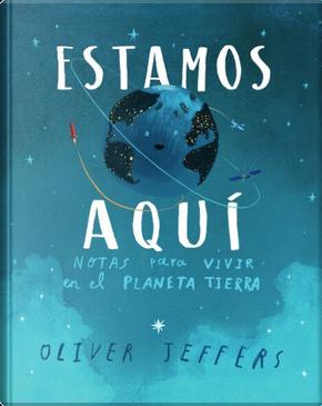 Aquí estamos by Oliver Jeffers