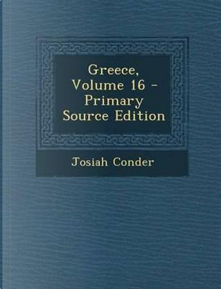 Greece, Volume 16 by Professor Josiah Conder