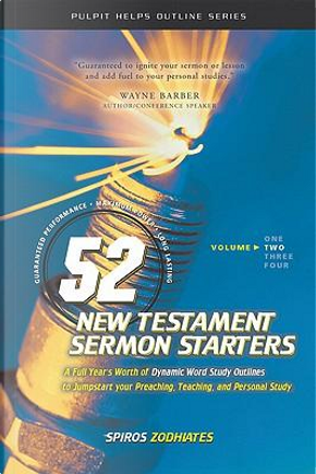 52 New Testament Sermon Starters by Spiros Zodhiates