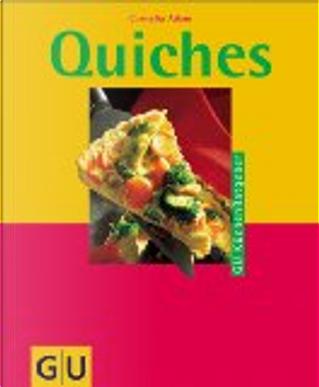 Quiches. by Cornelia Adam