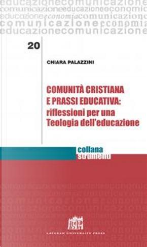 Comunità cristiana e prassi educativa by Chiara Palazzini